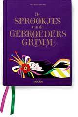 De Sprookjes van Grimm — Noel Daniel (ed.) 978-3-8365-3832-9 gebonden, 320 pagina's  NL — € 29,99