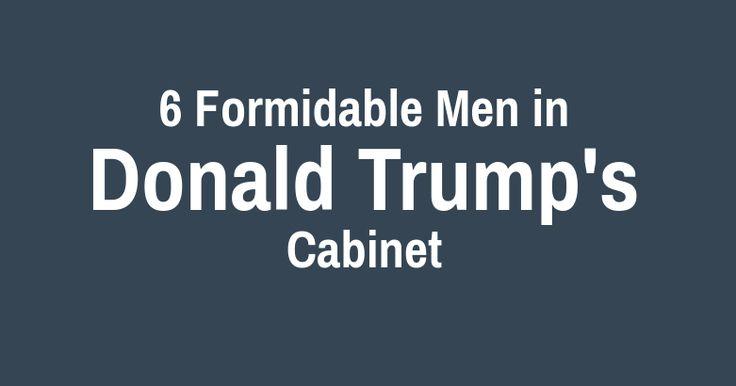 6 Formidable Men In Donald Trump's Cabinet