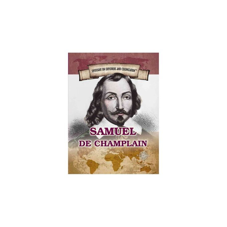 Samuel De Champlain : Founder of New France and Quebec City (Vol 0) (Paperback) (Andrew Vietze)