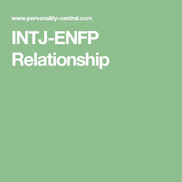 intj relationship and dating Intp vs intj intp the engineer the intj is the patient visionary clear on how the future for practical guidance on building strong relationships take our.