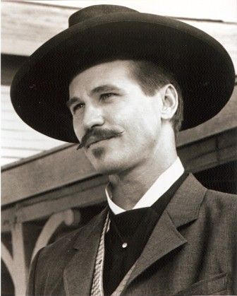 Val Kilmer as Doc Holliday in the movie Tombstone.  Nobody could've played that part better. Love, love, love Val Kilmer...