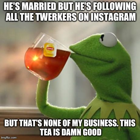 330 best Kermit Sayings images on Pinterest   Jokes quotes ... None Of Your Business Quotes Kermit
