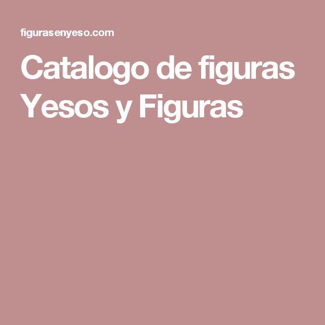 Catalogo de figuras Yesos y Figuras