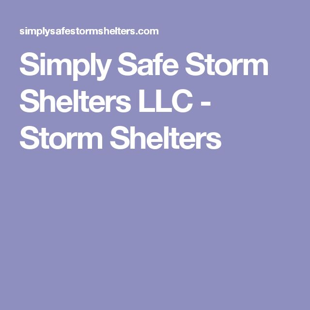 Simply Safe Storm Shelters LLC - Storm Shelters