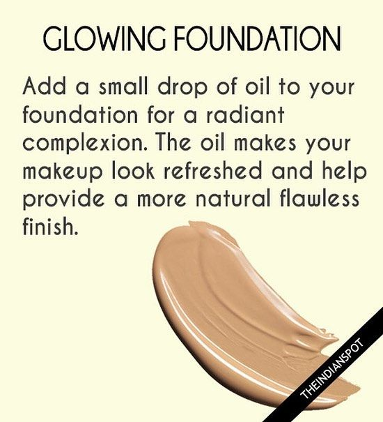 With Your Foundation For a Flawless Finish. Mixing one drop of moisturizing oil with three drops of your favorite liquid foundation makes your skin glowy and dewy. #foundation #makeup #tips #glowing #beauty #hacks #theindianspot