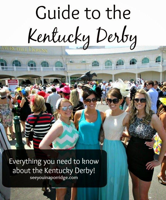 Guide to the Kentucky Derby - Everything you need to know about the Derby if it's on your bucket list!