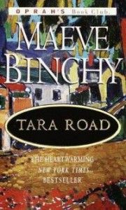 Tara Road by Maeve Binchy one of my favourite books ever