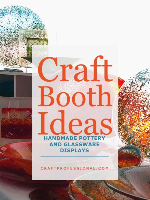 Display ideas for handmade pottery and glassware - http://www.craftprofessional.com/craft-booth-display-ideas.html