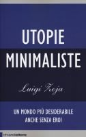 Utopie minimaliste / Luigi Zoja