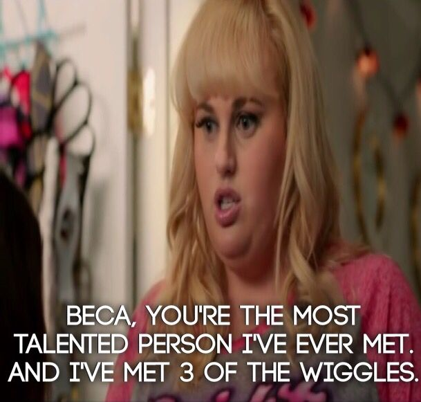 "Pitch Perfect 2! Funny quotes from Fat Amy! ""Beca, you're the most talented person I've ever met. And I've met 3 of the wiggles"" #pitchperfect2 #pitchperfect2thewiggles"