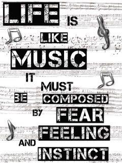 Life is like music...