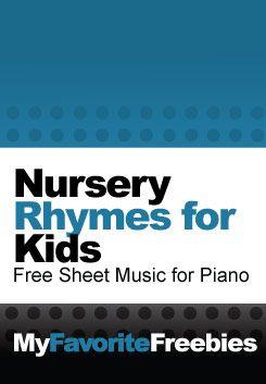 Nursery Rhymes for Kids | Free Printable Beginner-Easy Piano Sheet Music - https://myfavoritefreebies.wordpress.com/2011/11/23/free-piano-sheet-music-nursery-rhymes-for-kids/