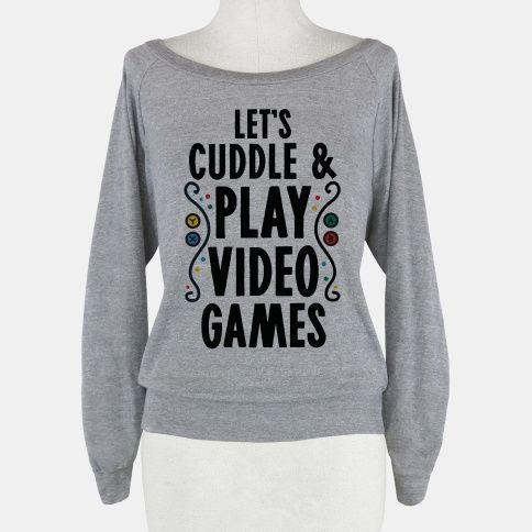 Let's Cuddle and Play Video... | T-Shirts, Tank Tops, Sweatshirts and Hoodies | HUMAN.... I.... want this this soooo badly...