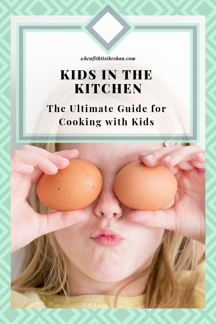 Kids In the Kitchen- The ULTIMATE Guide for Cooking with Your Kids – *Mama Bloggers Unite Group Board*