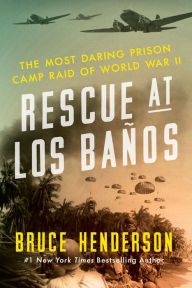 "Rescue at Los Baños By Bruce Henderson - This ""powerful account has earned a place on the top shelf of World War II nonfiction"" (#1 New York Times bestselling author Mitchell Zuckoff): In one of the greatest triumphs of military history, US forces rescued over 2,000 courageous prisoners from a remote internment camp. ""Riveting"" (The Washington Post)."