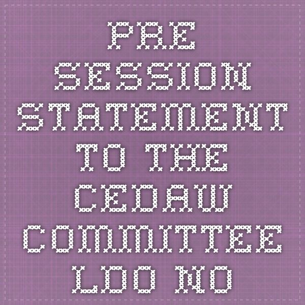 Pre Session Statement to the CEDAW Committee - ldo.no