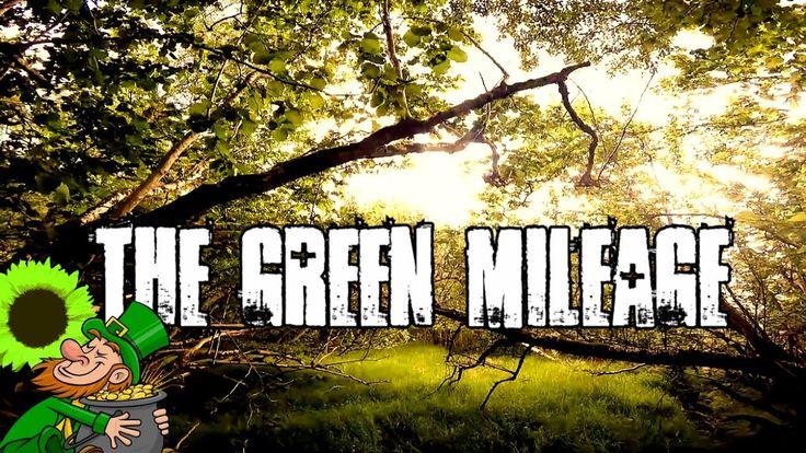 THE GREEN MILEAGE!