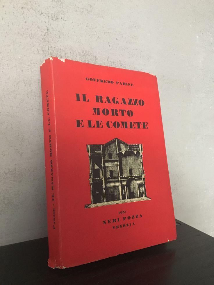 """""""Il ragazzo morto e le comete"""" Goffredo Parise, prima edizione Neri Pozza, 1951"""