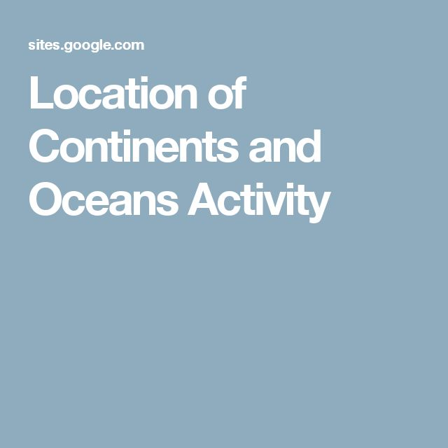 Location of Continents and Oceans Activity