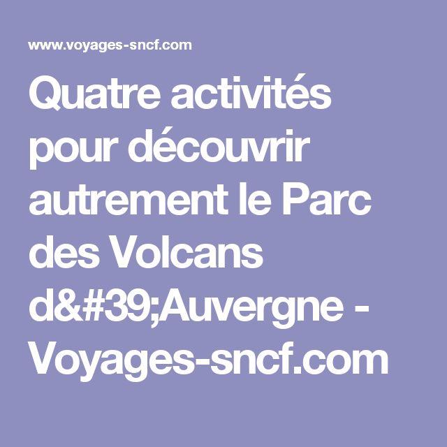 Quatre activités pour découvrir autrement le Parc des Volcans d'Auvergne - Voyages-sncf.com