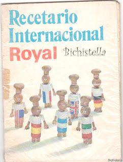 Recetas sin razón: Recetario Internacional ROYAL - Gracias Bichistell...