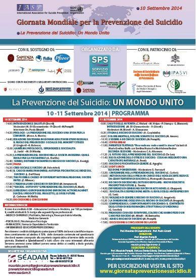 World Suicide Prevention Day 2014, regional launch Giornata Mondiale per la Prevenzione del Suicidio 2014 Iscriviti su www.giornataprevenzionesuicidio.it  Un evento del Servizio per la Prevenzione del Suicidio, Azienda Ospedaliera Sant'Andrea, Sapienza Università di Roma
