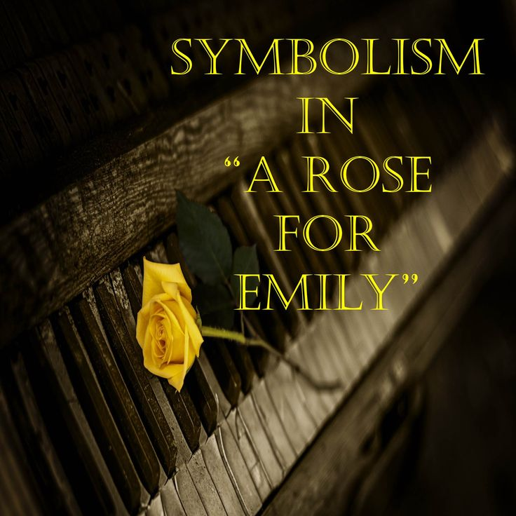 a rose for emily symbolism Andreas kyriakou eng-102 28 june 2004 discuss the importance of imagery and symbolism in faulkner's a rose for emily the use of imagery in a short story has an important impact on a story a story with effective imagery will give the readers a clear picture of what is happening and make them understand what the writer is trying to convey.