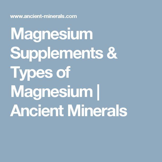 Magnesium Supplements & Types of Magnesium | Ancient Minerals