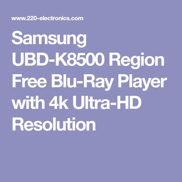 Samsung UBD-K8500 Region Free Blu-Ray Player with 4k Ultra-HD Resolution