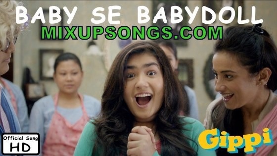 Baby-Se-Babydoll-Full-Official-Video-Song-Gippi_Mixupsongs.com