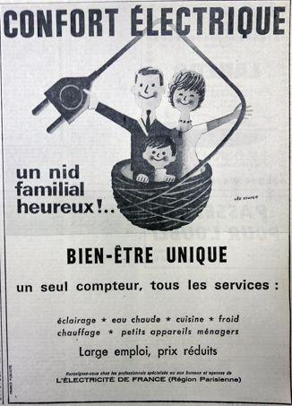Les années 1960 sont marquées par la modernisation du foyer et par la généralisation de l'utilisation des appareils électriques. Dès 1963, Electricité de France lance une grande campagne pour le compteur unique, le «compteur bleu». Cette publicité emporte l'Oscar de la publicité au printemps 1964. Cette campagne commerciale s'accompagne de l'offre de petits objets publicitaires.