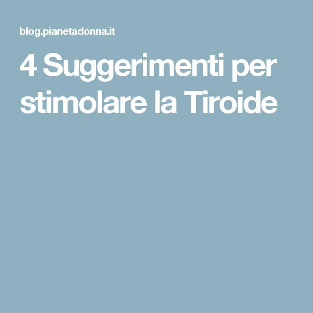 4 Suggerimenti per stimolare la Tiroide