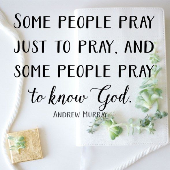Why do you pray? Love this quote from Andrew Murray. Read more on the blog today. MercyIsNew.com #PrayingTheScriptures #hismercyisnew by candacecrabtree