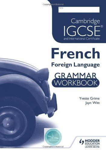 9781444180992, Cambridge IGCSE and International Certificate French Foreign Language Grammar Workbook - CIE SOURCE