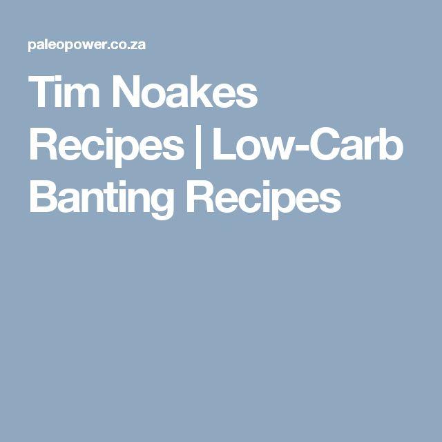 Tim Noakes Recipes   Low-Carb Banting Recipes
