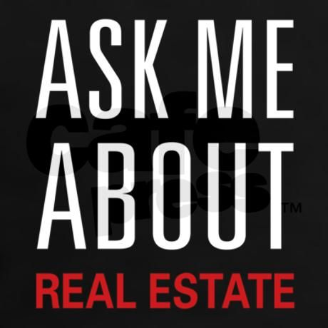 Ask Me Real Estate Tee on CafePress.com