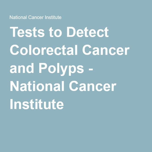 Image Result For Tests To Detect Colorectal And Polyps National Institute