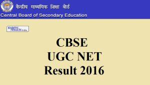 CBSE UGC NET Result July 2016, cbsenet.nic.in UGC NET Merit List & Cut off…
