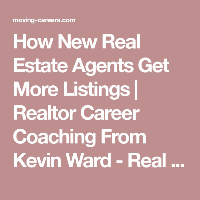 How New Real Estate Agents Get More Listings | Realtor Career Coaching From Kevin Ward - Real Estate Careers at Keller Williams Realty