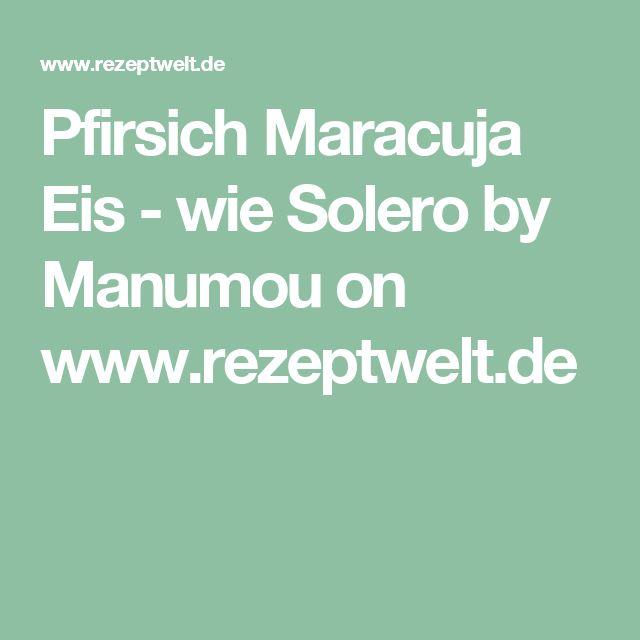 Pfirsich Maracuja Eis - wie Solero by Manumou on www.rezeptwelt.de