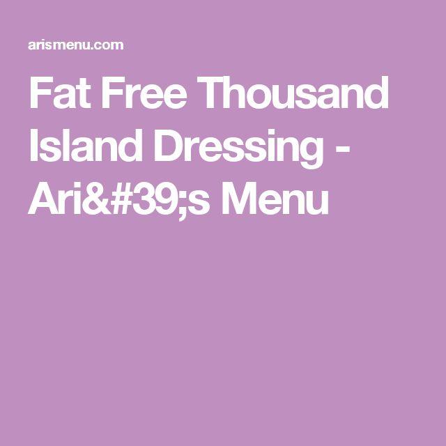 Fat Free Thousand Island Dressing - Ari's Menu