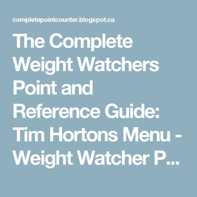 The Complete Weight Watchers Point and Reference Guide: Tim Hortons Menu - Weight Watcher Point Values