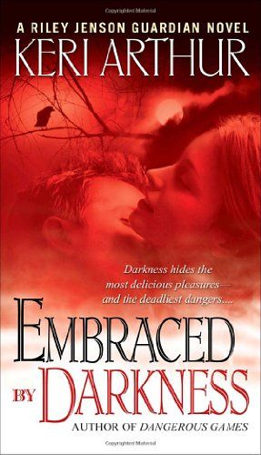 Bestseller Books Online Embraced By Darkness (Riley Jensen, Guardian, Book 5) Keri Arthur $7.99  - http://www.ebooknetworking.net/books_detail-055358961X.html