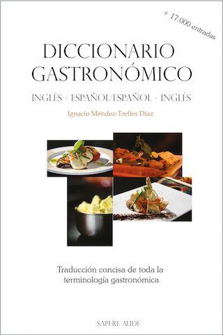 Con más de 17.000 términos traducidos, este es sin lugar a dudas el diccionario bilingüe de gastronomía y hostelería inglés-español/español-inglés más completo del mercado.