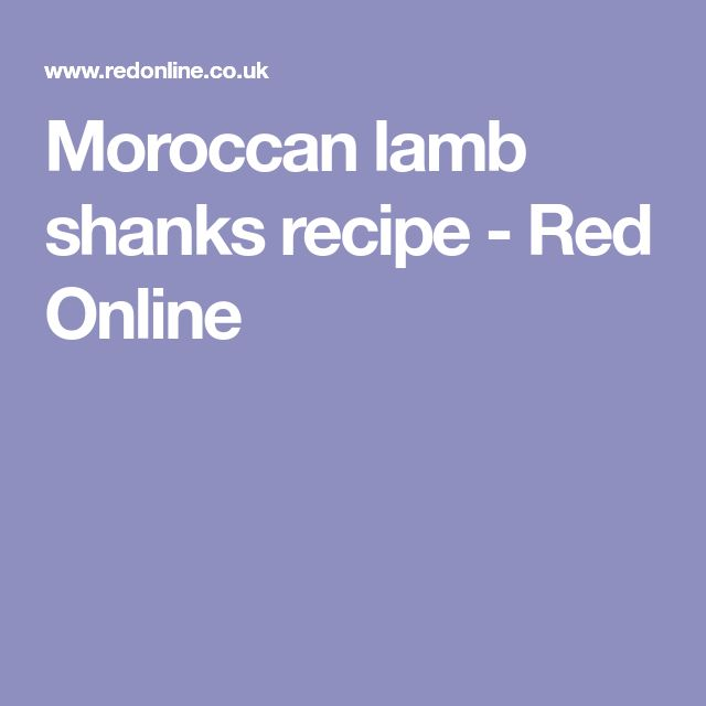 Moroccan lamb shanks recipe - Red Online