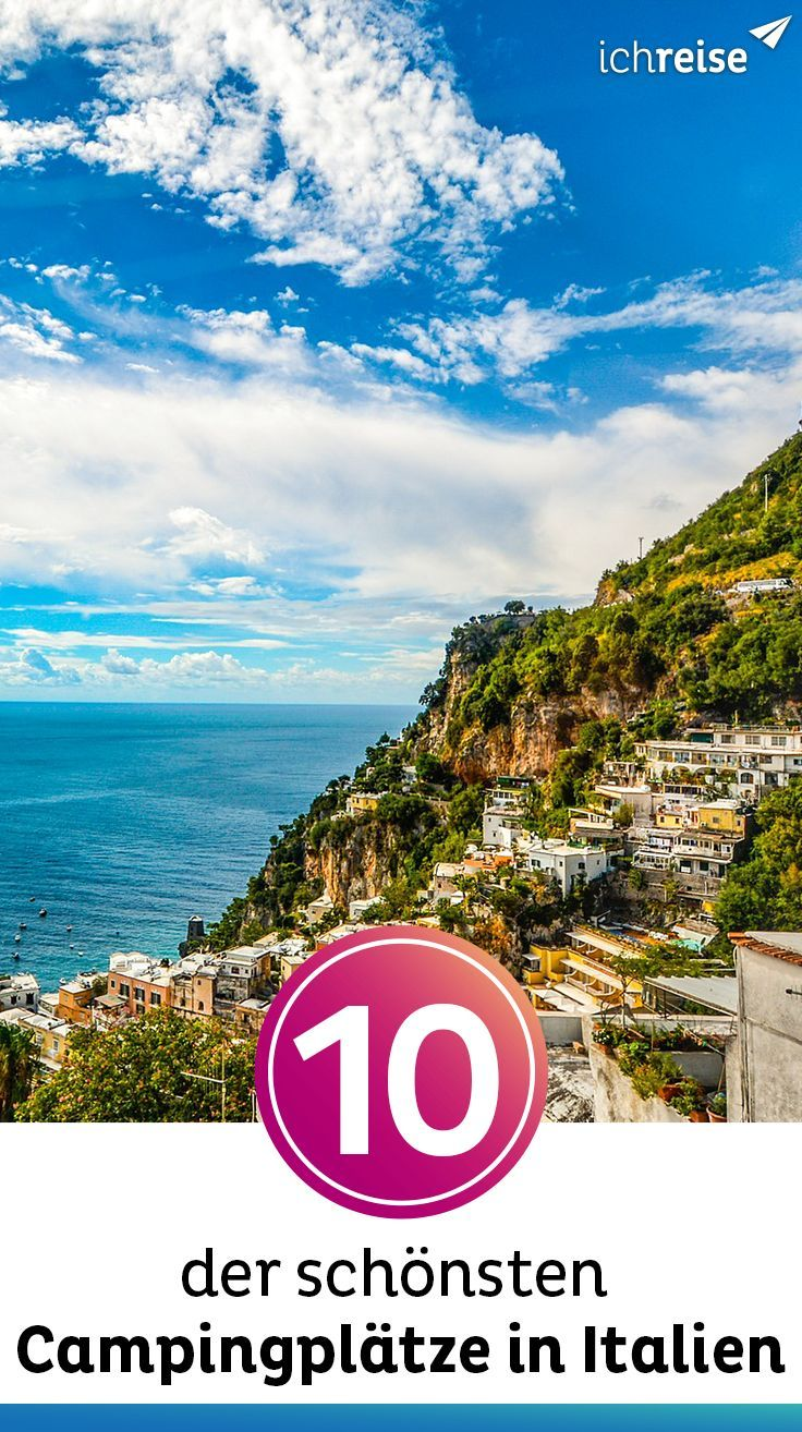 Top 10 Das Sind Die Schonsten Campingplatze In Italien