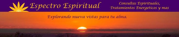 Espectro Espiritual es una consulta que ofrece servicios espirituales incluyendo Consultas Espirituales de Tarot - por teléfono, el internet o en persona - y Tratamientos Energéticos - alivia el estrés, ansiedad, emociones negativos y bagaje emocional. Para más información: http://espectroespiritual.com