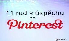 11 rad, jak dosáhnout úspěchu na síti #Pinterest. Více na www.justmedia.cz #socialnisite #justmediablog