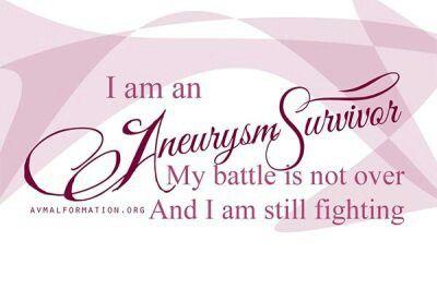 I am a Brain Aneurysm Survivor.  My battle is not over, I am still fighting!