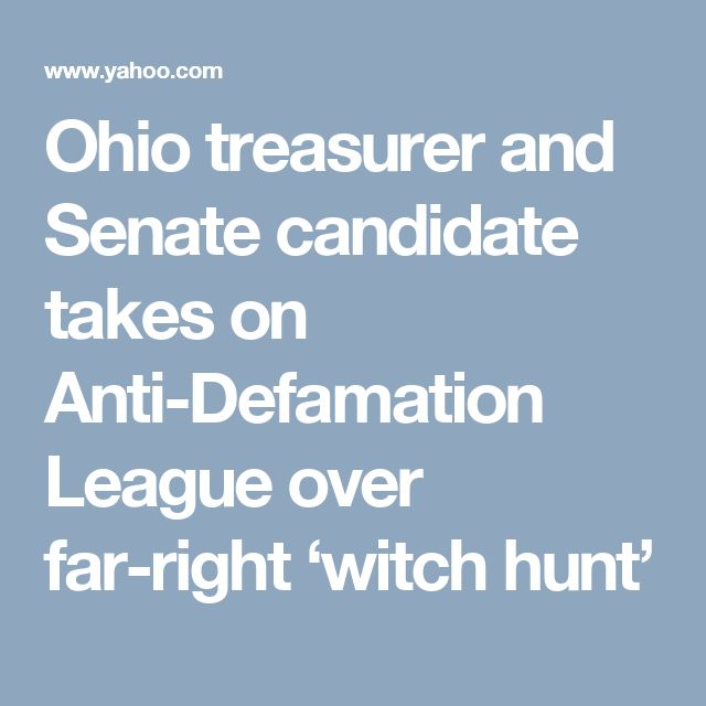 Ohio treasurer and Senate candidate takes on Anti-Defamation League over far-right 'witch hunt'